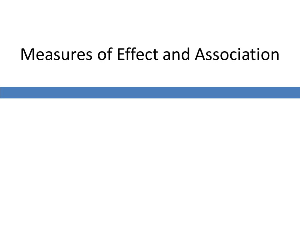 Measures of Effect and Association