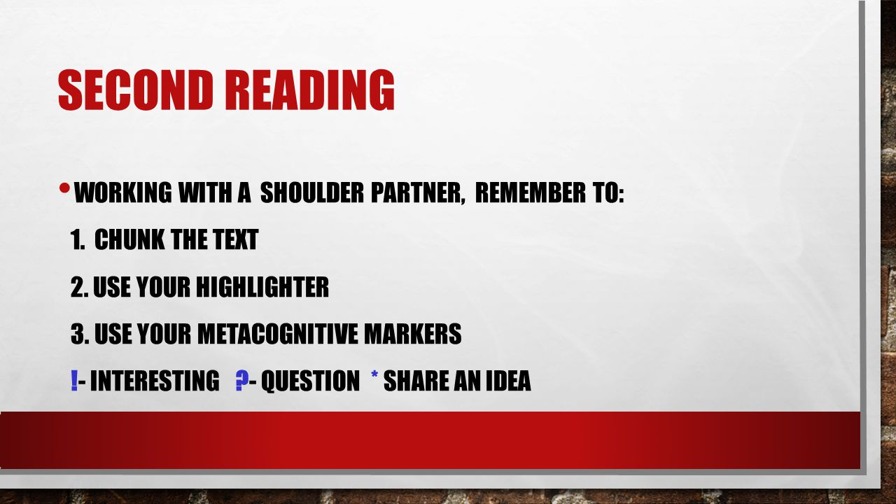 SECOND READING WORKING WITH A SHOULDER PARTNER, REMEMBER TO: 1.