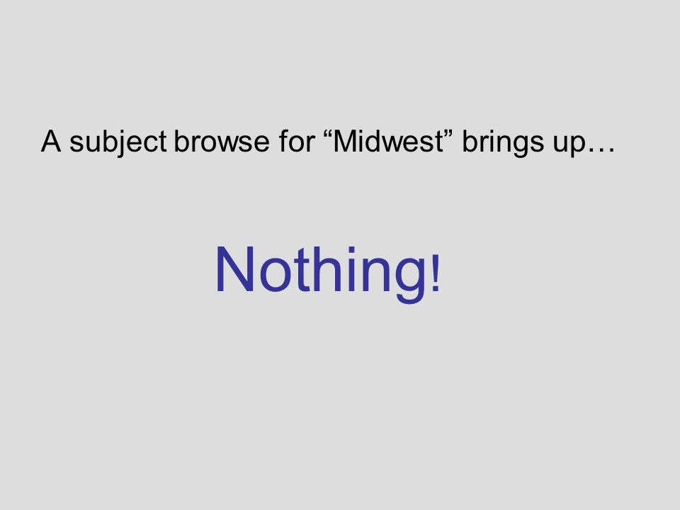 "Middle West ? That is not a phrase that Nebraskans would normally use to identify our state. Midwest ? Yes! But Midwest is not a ""proper"" heading used"