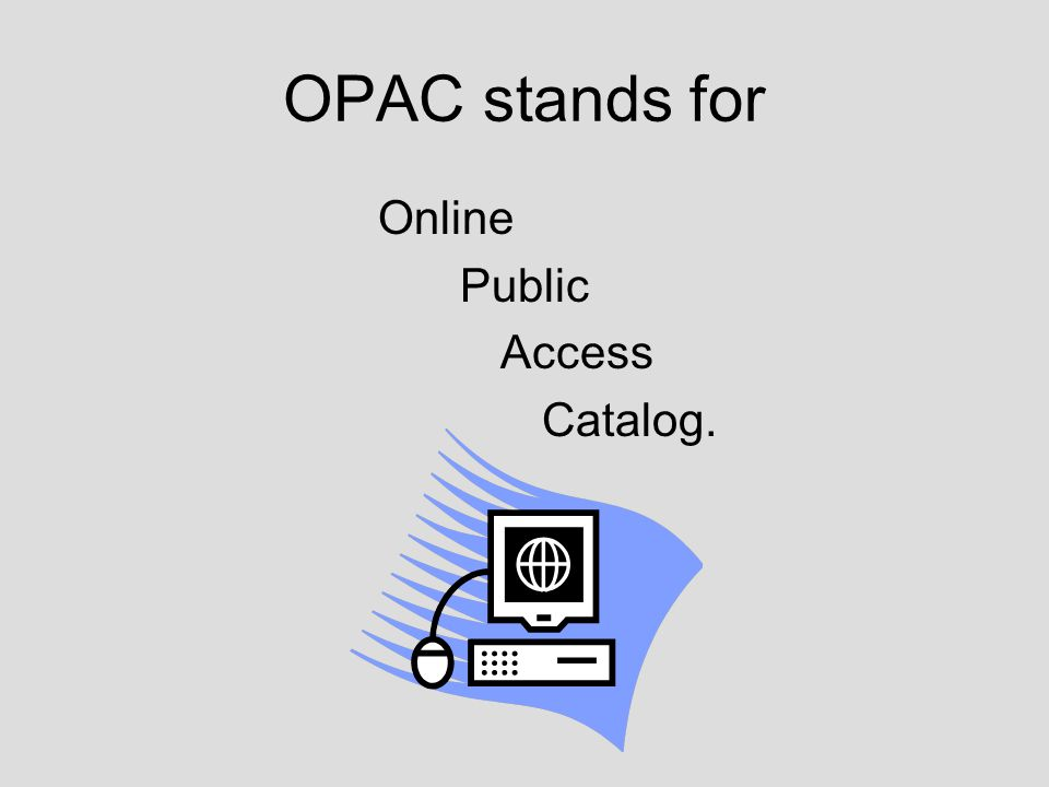 Library Skills: OPAC Searching Searching by Subject