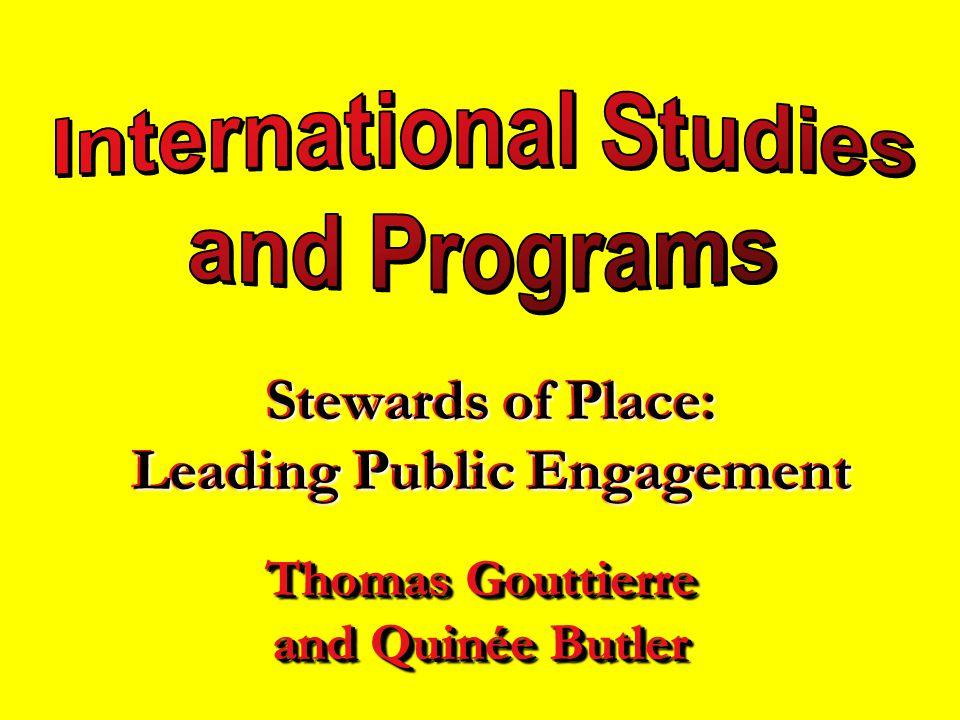 Stewards of Place: Leading Public Engagement Thomas Gouttierre and Quinée Butler Thomas Gouttierre and Quinée Butler
