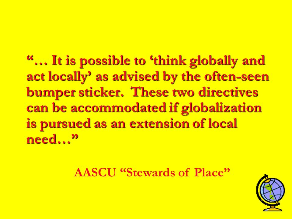 * Institutions are encouraged to pursue that worldview in a way that has meaning to the institution's constituents.