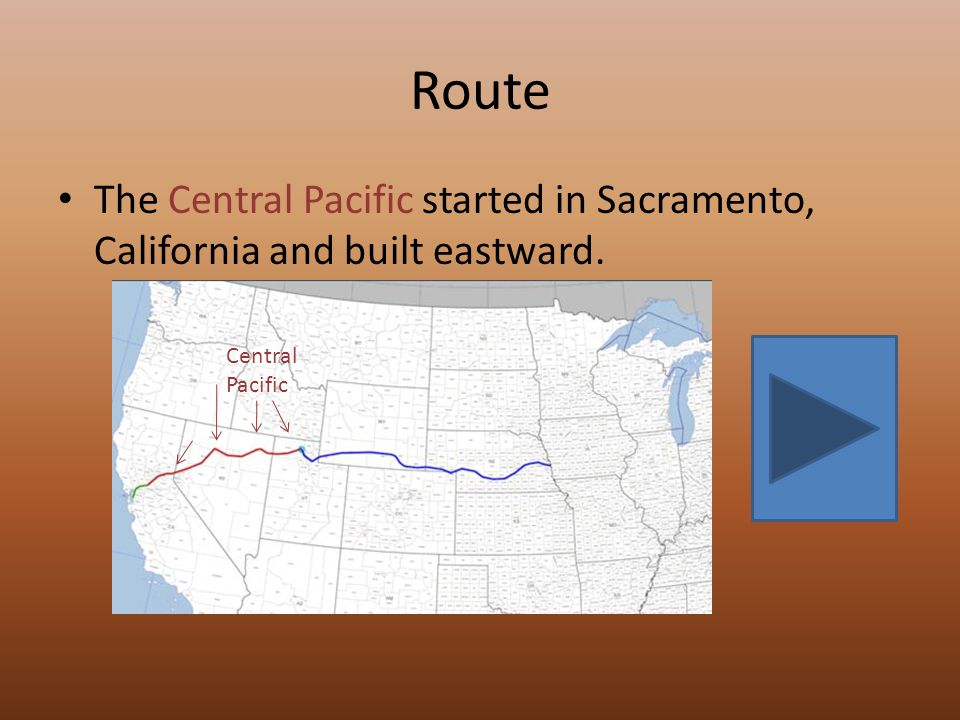 Central Pacific Railroad The Central Pacific Railroad was lead by the big four – Leland Stanford, president – Collis Huntington, vice-president – Charles Crocker, field manager – Mark Hopkins, treasurer