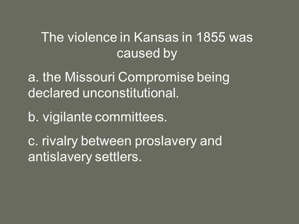 The violence in Kansas in 1855 was caused by a.