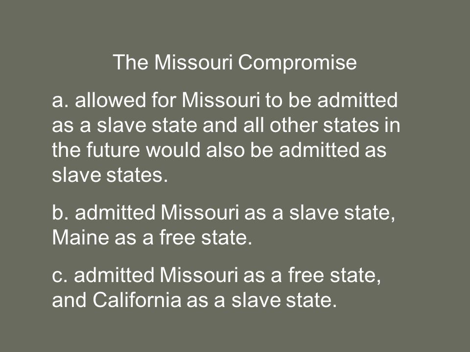 The Missouri Compromise a.