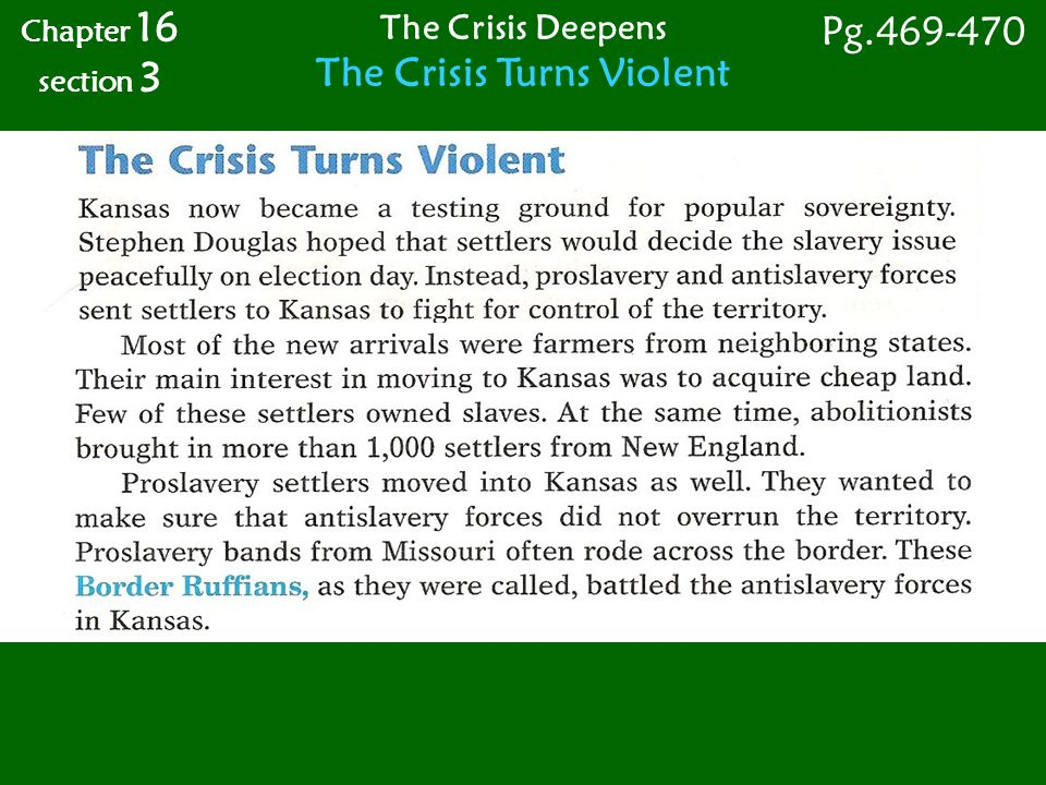 Chapter 16 section 3 Pg.469-470 The Crisis Deepens The Crisis Turns Violent