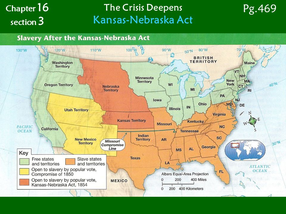 Chapter 16 section 3 Pg.469 The Crisis Deepens Kansas-Nebraska Act Northern Outrage