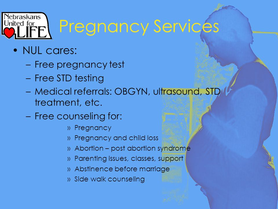 NUL cares: –Free pregnancy test –Free STD testing –Medical referrals: OBGYN, ultrasound, STD treatment, etc.