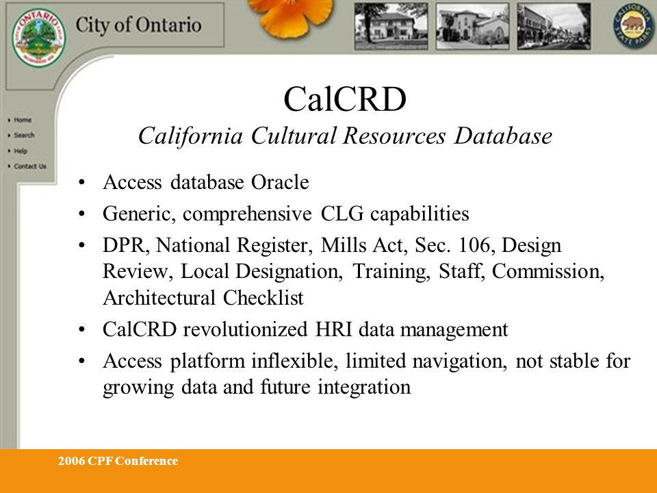 2006 CPF Conference CalCRD California Cultural Resources Database Access database Oracle Generic, comprehensive CLG capabilities DPR, National Registe