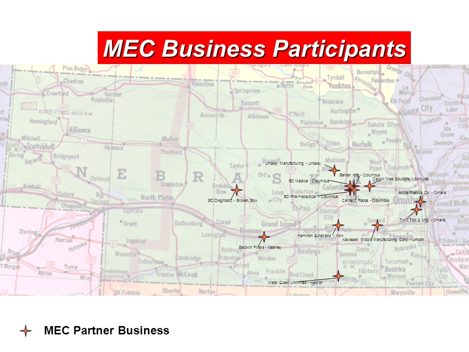 MEC Business Participants MEC Partner Business MEC Business Participants BD Diagnostic - Broken Bow BD Medical - Columbus BD Pharmaceutical - Columbus Behlen Mfg - Columbus Cargill Meat Solutions - Schuyler Hamilton Sunstrand - York Kawasaki Motors Manufacturing Corp.
