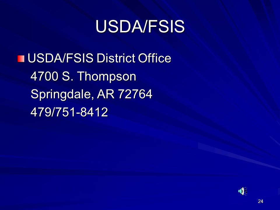 24 USDA/FSIS USDA/FSIS District Office 4700 S. Thompson 4700 S.