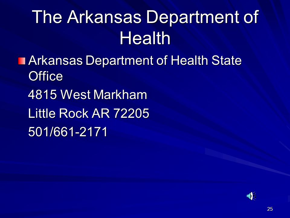 25 The Arkansas Department of Health Arkansas Department of Health State Office 4815 West Markham 4815 West Markham Little Rock AR 72205 Little Rock AR 72205 501/661-2171 501/661-2171