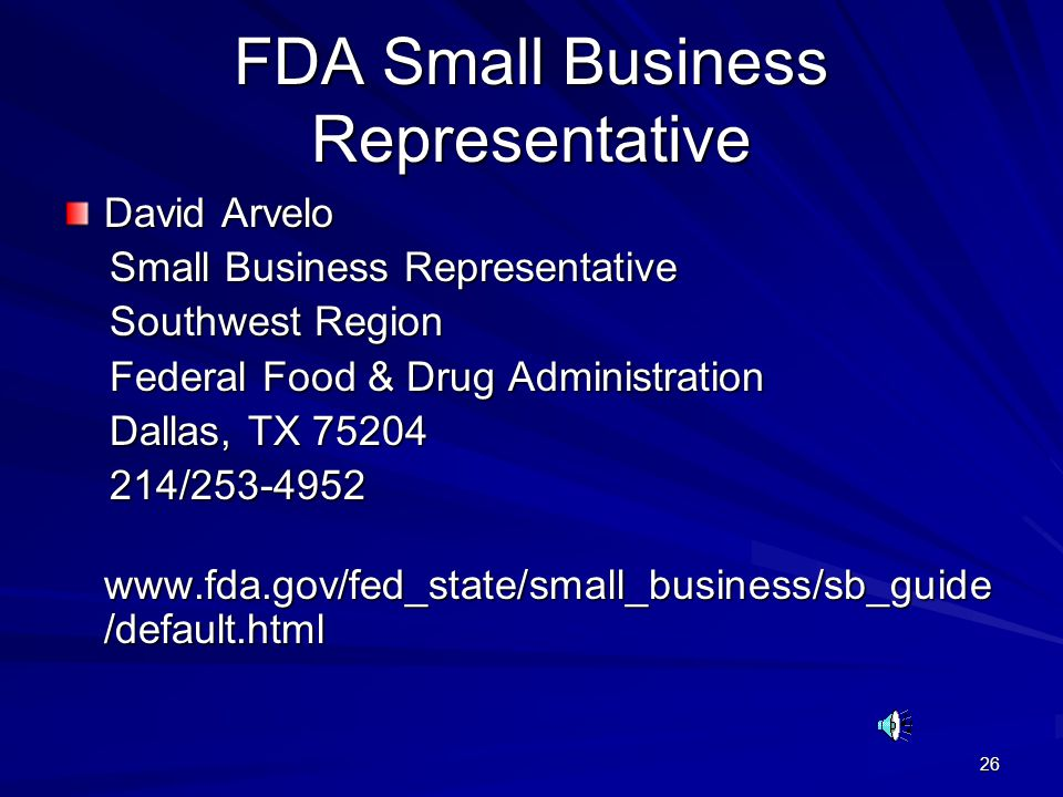 26 FDA Small Business Representative David Arvelo Small Business Representative Small Business Representative Southwest Region Southwest Region Federa