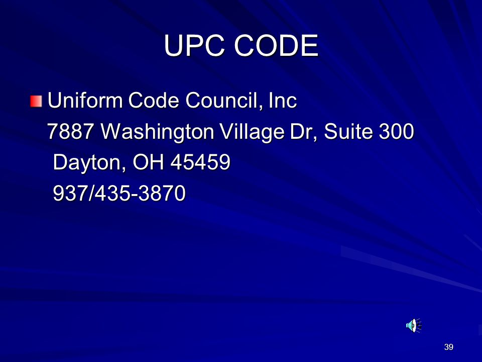 39 UPC CODE Uniform Code Council, Inc 7887 Washington Village Dr, Suite 300 7887 Washington Village Dr, Suite 300 Dayton, OH 45459 Dayton, OH 45459 93