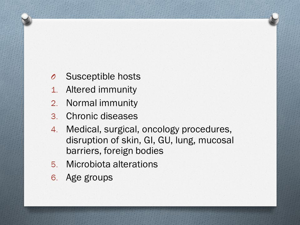 O Susceptible hosts 1. Altered immunity 2. Normal immunity 3.