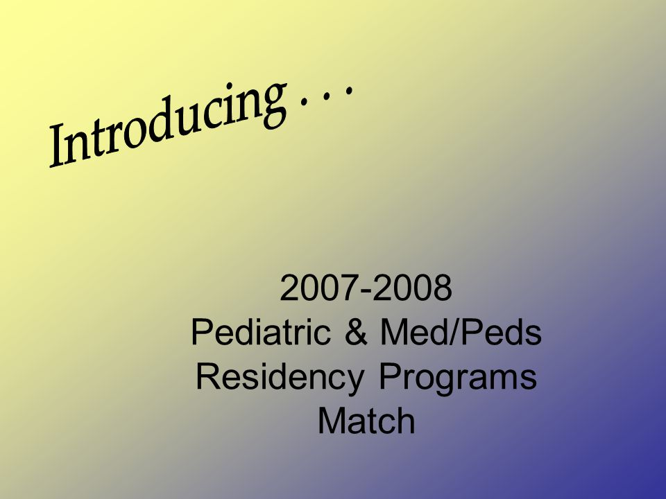 2007-2008 Pediatric & Med/Peds Residency Programs Match