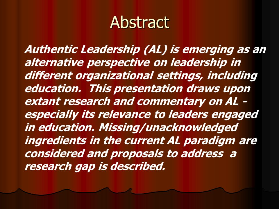 Abstract Authentic Leadership (AL) is emerging as an alternative perspective on leadership in different organizational settings, including education.