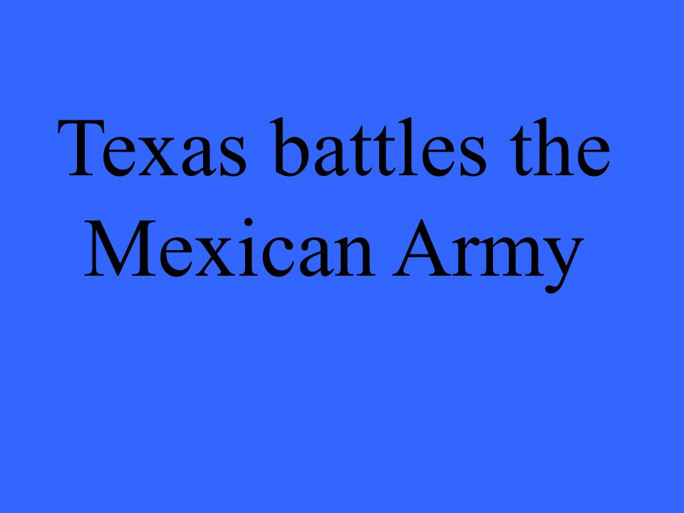 Texas battles the Mexican Army