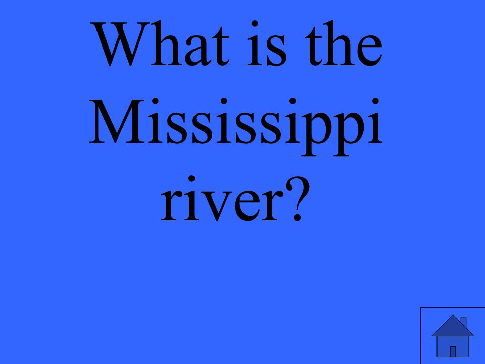 What is the Mississippi river