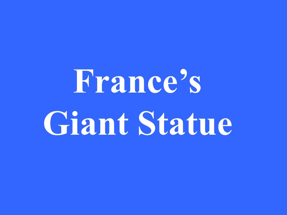 France's Giant Statue