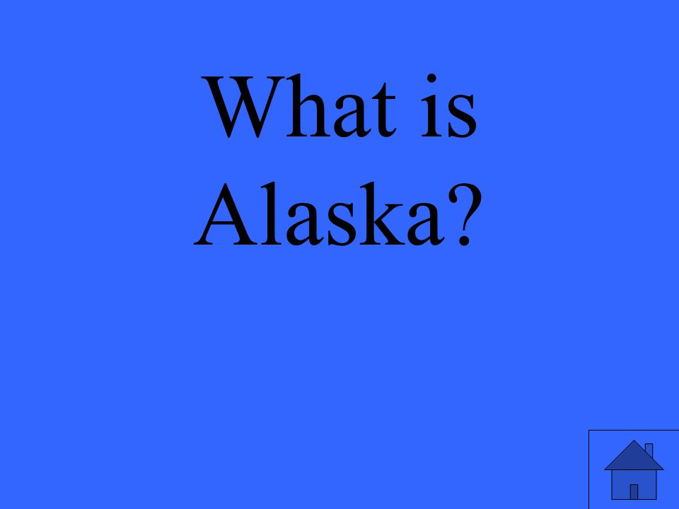 What is Alaska?