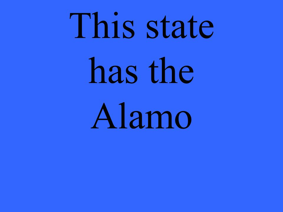 This state has the Alamo