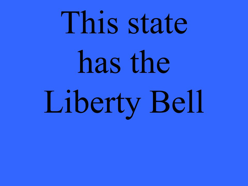 This state has the Liberty Bell