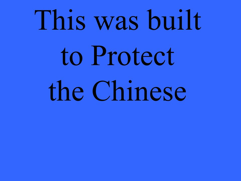 This was built to Protect the Chinese