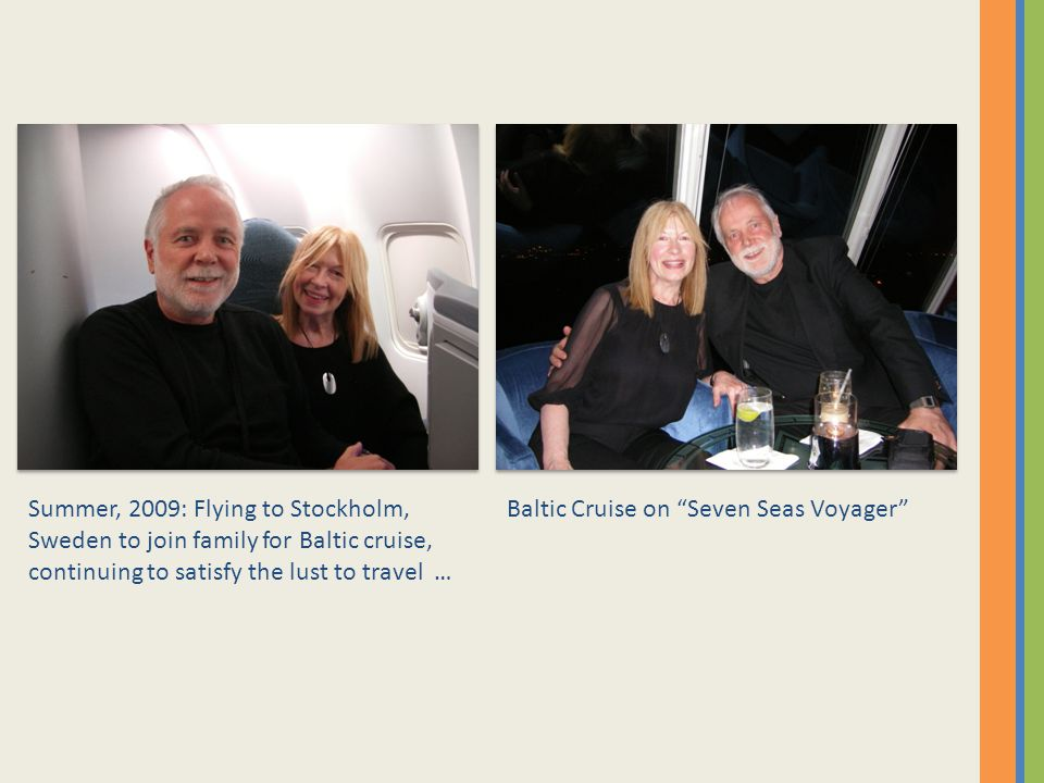 """Summer, 2009: Flying to Stockholm, Sweden to join family for Baltic cruise, continuing to satisfy the lust to travel … Baltic Cruise on """"Seven Seas Vo"""