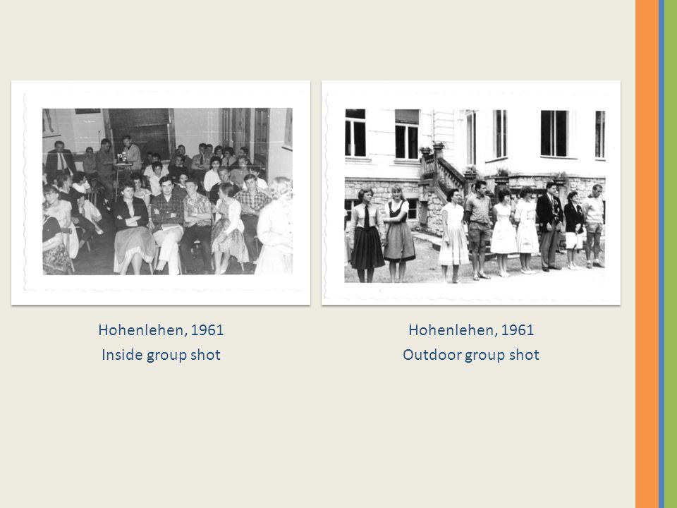 Hohenlehen, 1961 Inside group shot Hohenlehen, 1961 Outdoor group shot