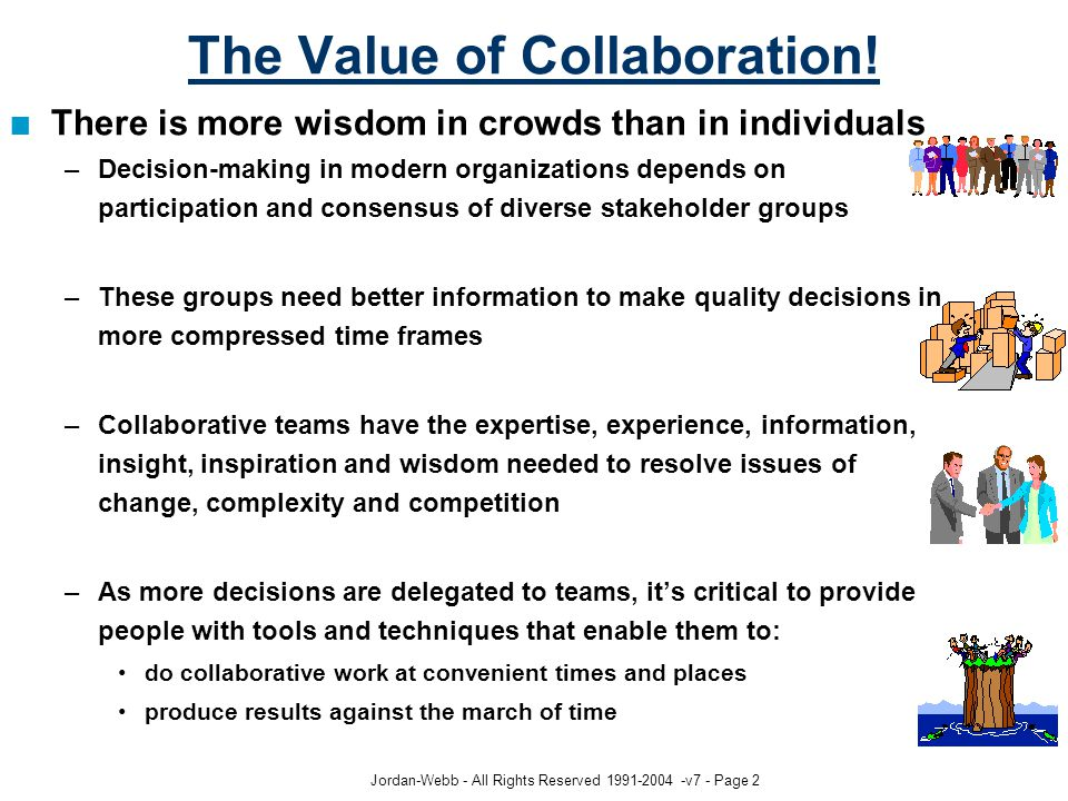 Jordan-Webb - All Rights Reserved 1991-2004 -v7 - Page 2 The Value of Collaboration.