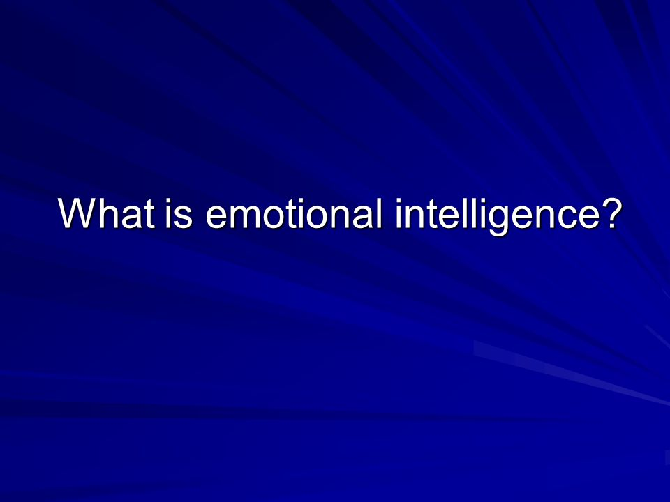 …the ability to perceive emotions, to access and generate emotions so as to assist thought, to understand emotions and emotional knowledge, and to reflectively regulate emotions and intellectual growth.