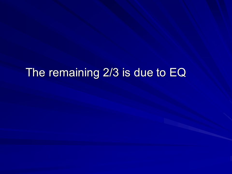 The remaining 2/3 is due to EQ