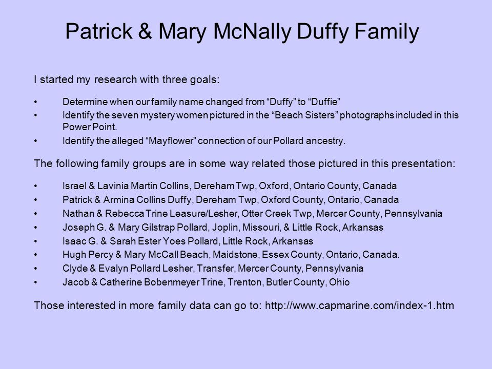 "Patrick & Mary McNally Duffy Family I started my research with three goals: Determine when our family name changed from ""Duffy"" to ""Duffie"" Identify t"