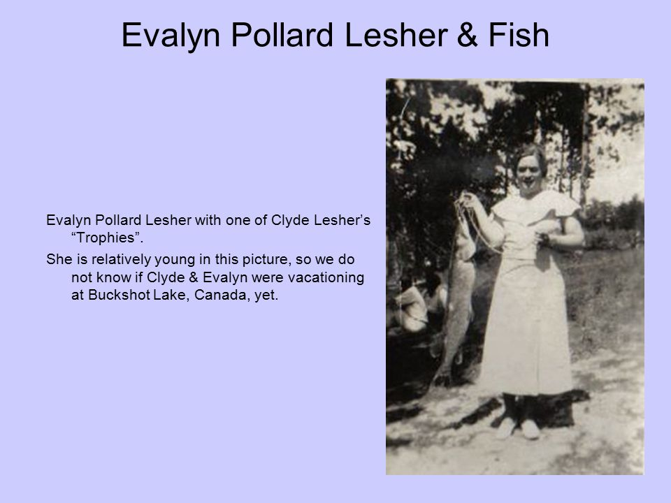 "Evalyn Pollard Lesher & Fish Evalyn Pollard Lesher with one of Clyde Lesher's ""Trophies"". She is relatively young in this picture, so we do not know i"