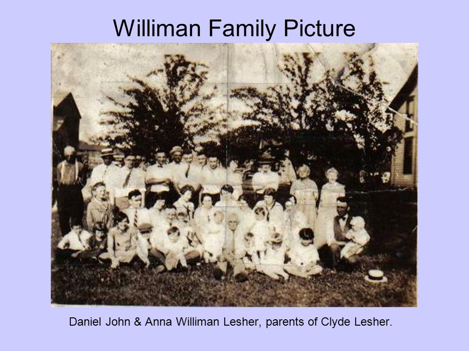 Williman Family Picture Daniel John & Anna Williman Lesher, parents of Clyde Lesher.
