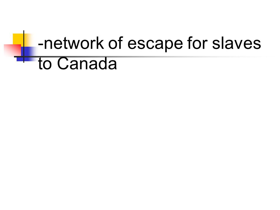 -network of escape for slaves to Canada