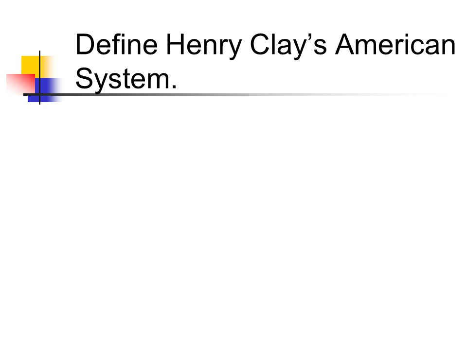 Define Henry Clay's American System.