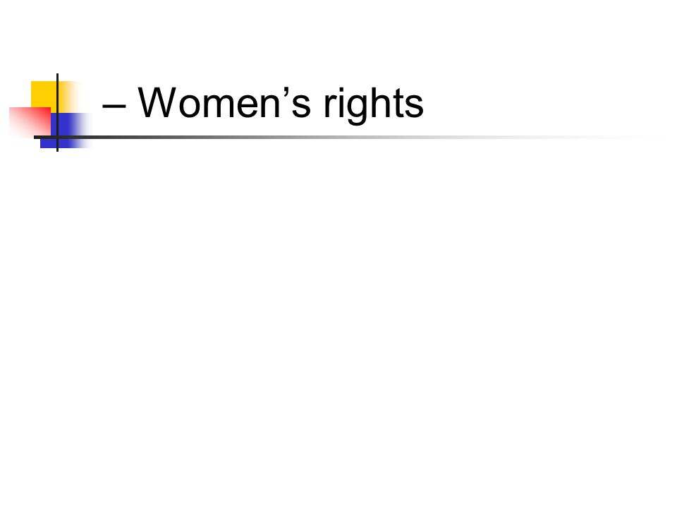 – Women's rights