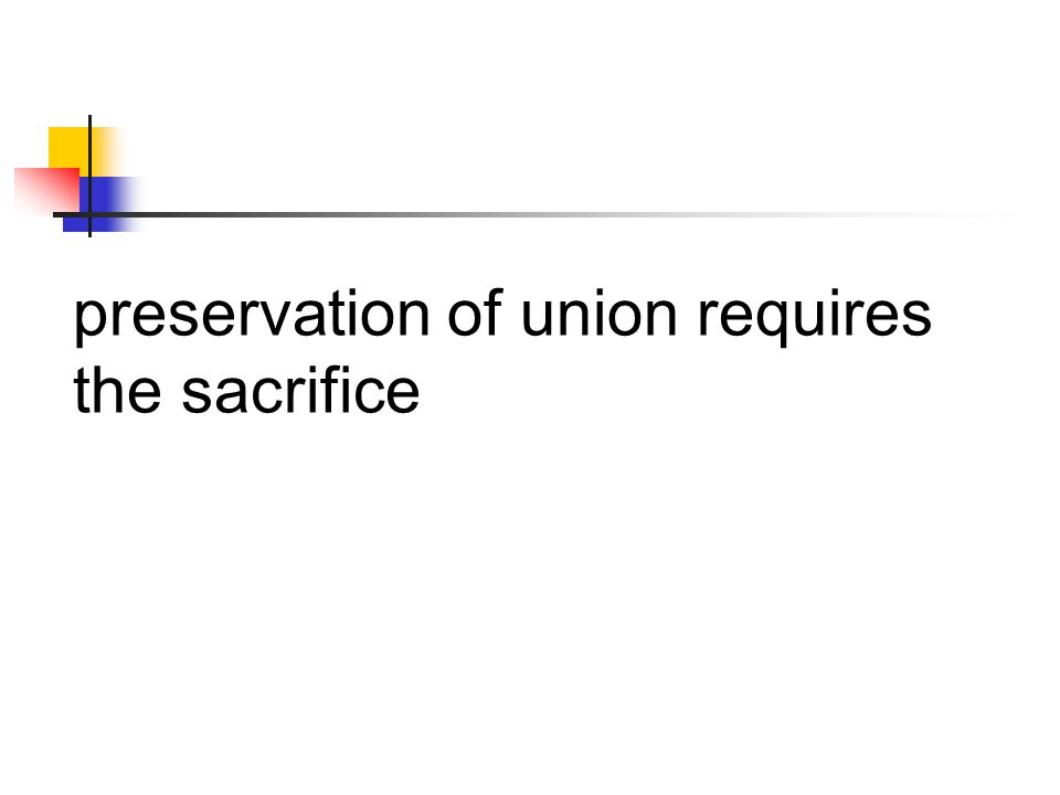 preservation of union requires the sacrifice