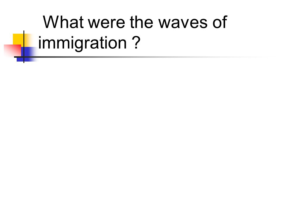 What were the waves of immigration ?