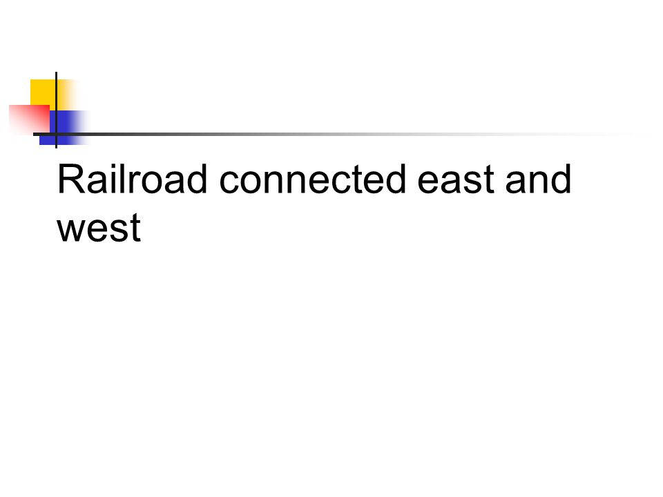 Railroad connected east and west