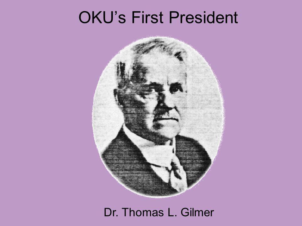 OKU's First President Dr. Thomas L. Gilmer