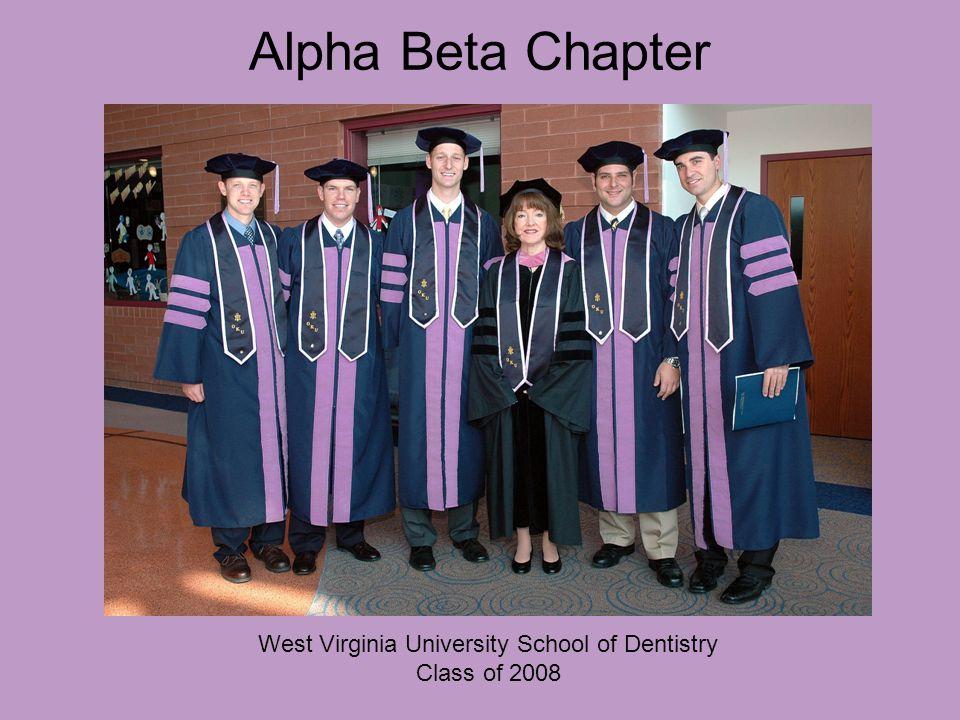 Alpha Beta Chapter West Virginia University School of Dentistry Class of 2008