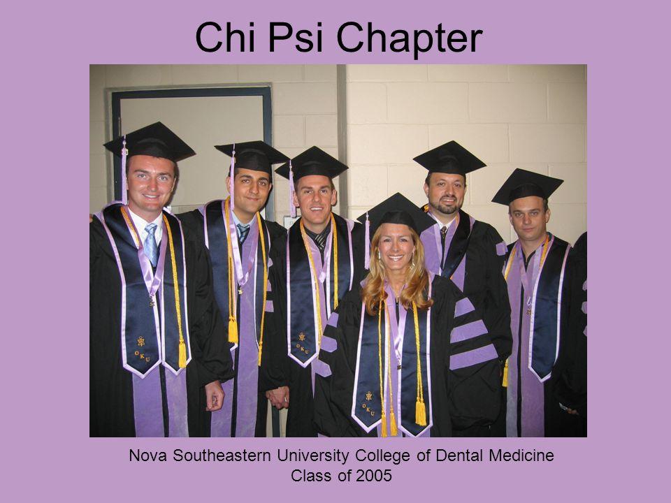 Chi Psi Chapter Nova Southeastern University College of Dental Medicine Class of 2005