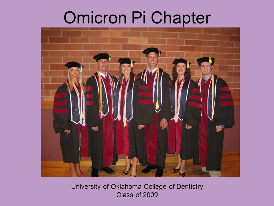 Omicron Pi Chapter University of Oklahoma College of Dentistry Class of 2009