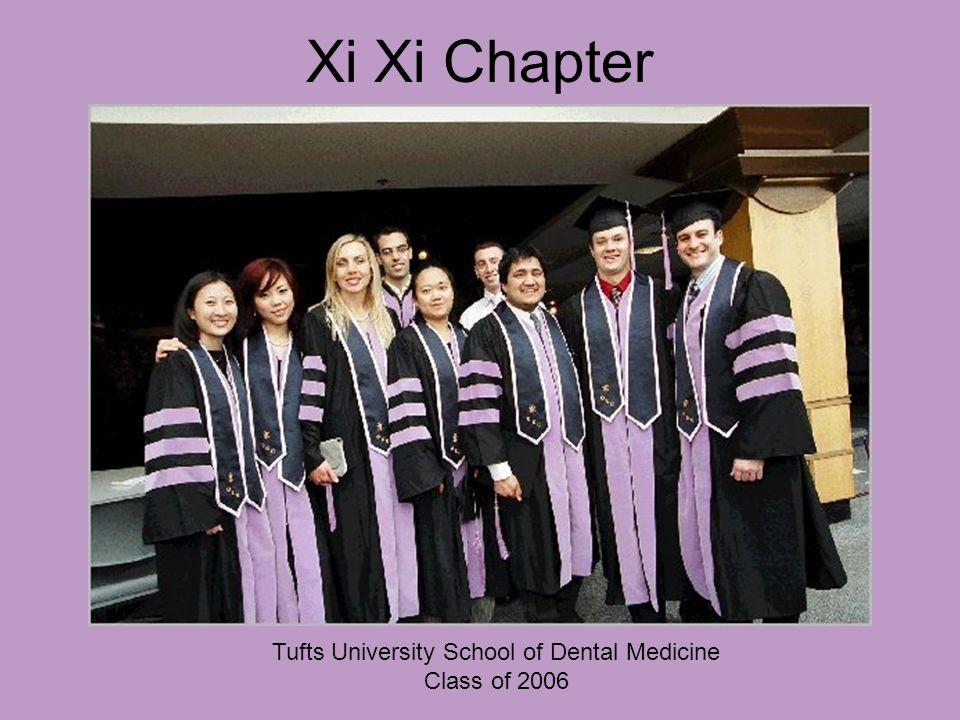 Xi Xi Chapter Tufts University School of Dental Medicine Class of 2006