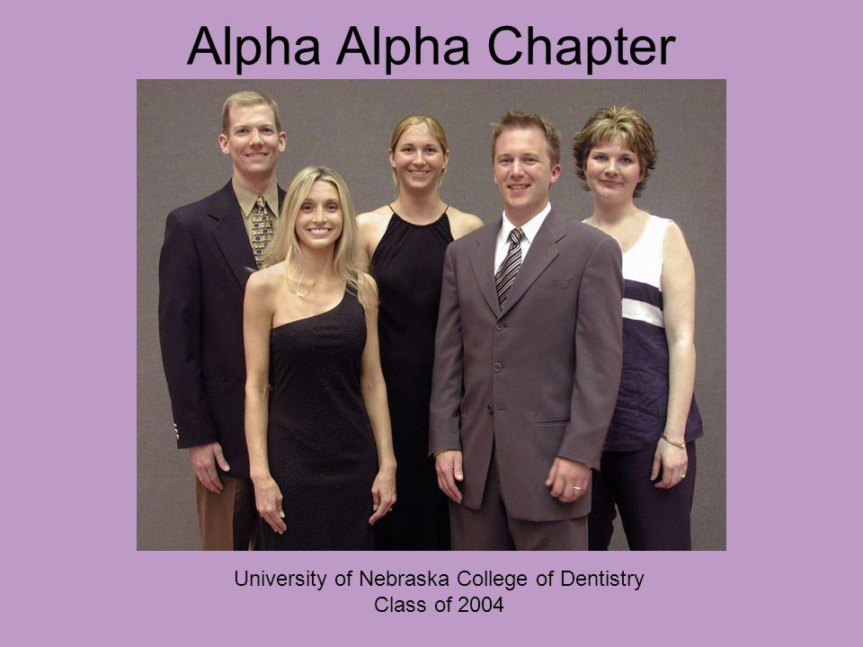 Alpha Alpha Chapter University of Nebraska College of Dentistry Class of 2004