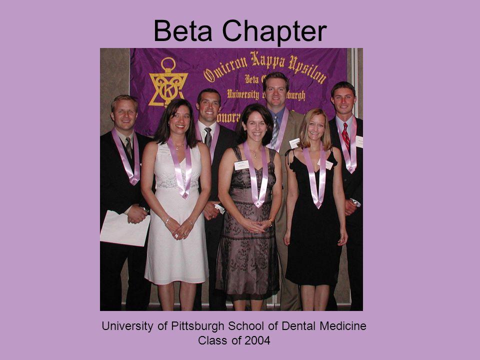 Beta Chapter University of Pittsburgh School of Dental Medicine Class of 2004