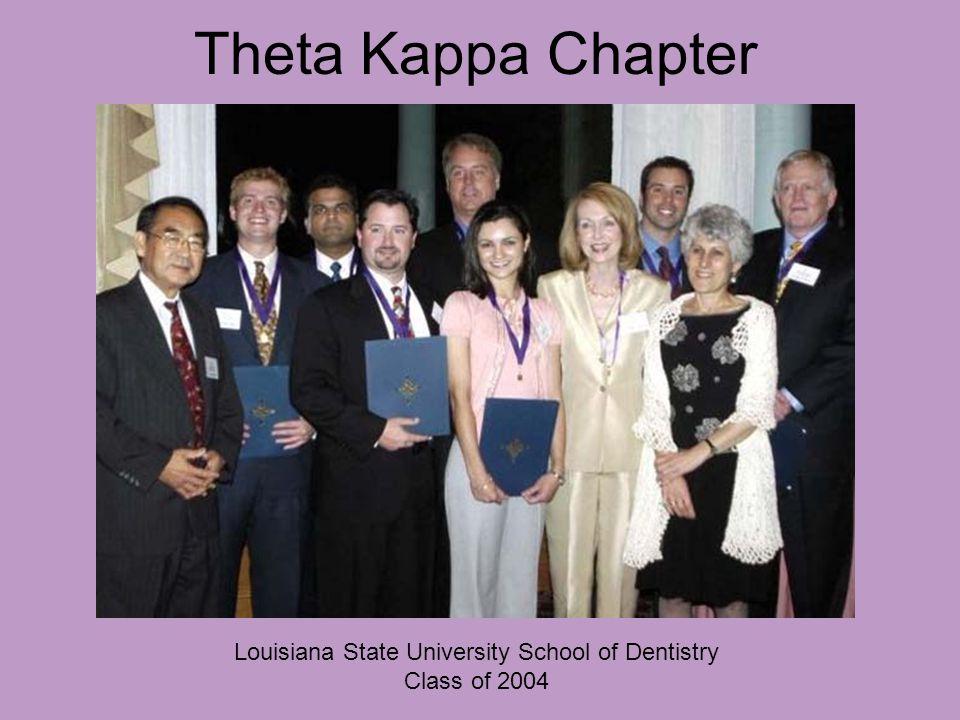 Theta Kappa Chapter Louisiana State University School of Dentistry Class of 2004